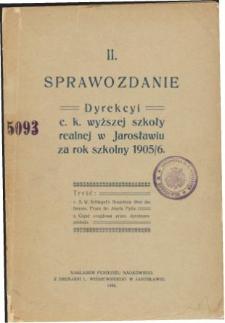 Sprawozdanie Dyrekcyi C. K. Wyższej Szkoły Realnej w Jarosławiu za rok szkolny 1905/06