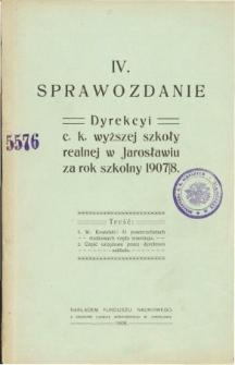 Sprawozdanie Dyrekcyi C. K. Wyższej Szkoły Realnej w Jarosławiu za rok szkolny 1907/08