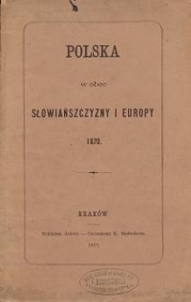 Polska wobec Słowiańszczyzny i Europy : 1870
