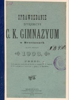 Sprawozdanie Dyrekcyi C. K. Gimnazyum w Brzeżanach za rok szkolny 1903