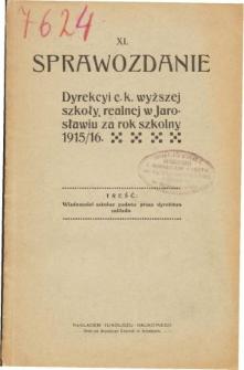 Sprawozdanie Dyrekcyi C. K. Wyższej Szkoły Realnej w Jarosławiu za rok szkolny 1915/16