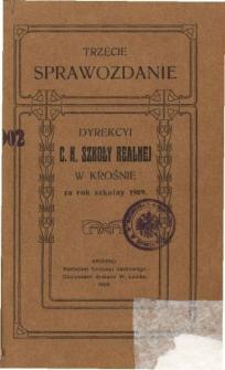 Sprawozdanie Dyrekcyi C. K. Szkoły Realnej w Krośnie za rok szkolny 1909