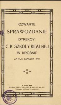 Sprawozdanie Dyrekcyi C. K. Szkoły Realnej w Krośnie za rok szkolny 1910