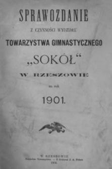 """Sprawozdanie z czynności Wydziału Towarzystwa Gimnastycznego """"Sokół"""" w Rzeszowie za rok 1901"""