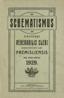 Schematismus Universi Venerabilis Cleri saecularis et regularis Dioecesis Premisliensis rit. lat. pro Anno Domini 1929