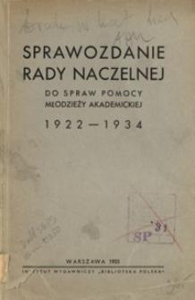 Sprawozdanie Rady Naczelnej do Spraw Pomocy Młodzieży Akademickiej 1922-1934