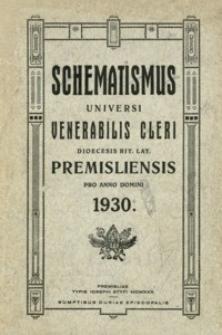 Schematismus Universi Venerabilis Cleri saecularis et regularis Dioecesis Premisliensis rit. lat. pro Anno Domini 1930