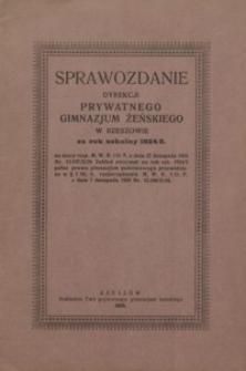 Sprawozdanie Dyrekcji Prywatnego Gimnazjum Żeńskiego w Rzeszowie za rok 1924/1925