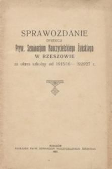 Sprawozdanie Dyrekcji Pryw[atnego] Seminarjum Nauczycielskiego Żeńskiego w Rzeszowie za okres szkolny od 1915/16-1926/27
