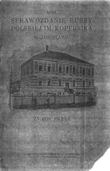 Sprawozdanie Bursy Polskiej im. Kopernika w Jarosławiu za rok szkolny 1912/13