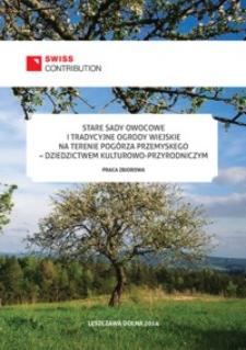 Stare sady owocowe i tradycyjne ogrody wiejskie na terenie Pogórza Przemyskiego – dziedzictwem kulturowo-przyrodniczym