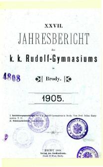 Jahresbericht K. K. Rudolfs-Gymnasium in Brody fur das schuljahr 1905