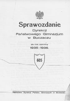Sprawozdanie Dyrekcji Państwowego Gimnazjum w Buczaczu za rok szkolny 1935/36