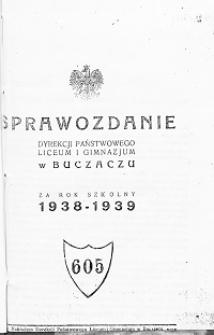 Sprawozdanie Dyrekcji Państwowego Liceum i Gimnazjum w Buczaczu za rok szkolny 1938/39