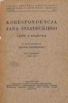 Korespondencja Jana Śniadeckiego : Listy z Krakowa. T. 1, 1780-1787