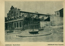 Jaroslau. Markt-Halle = Jarosław. Hala Targowa [Pocztówka]