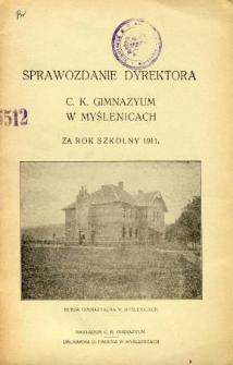 Sprawozdanie Dyrekcyi C. K. Gimnazyum w Myślenicach za rok szkolny 1911