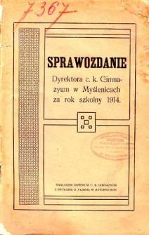 Sprawozdanie Dyrekcyi C. K. Gimnazyum w Myślenicach za rok szkolny 1914