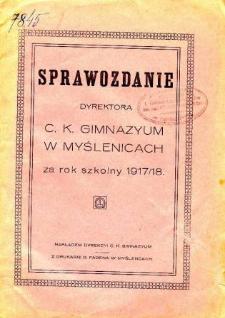 Sprawozdanie Dyrekcyi C. K. Gimnazyum w Myślenicach za rok szkolny 1917/18