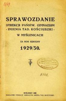 Sprawozdanie Dyrekcji Państwowego Gimnazjum im. Tadeusza Kościuszki w Myślenicach za rok szkolny 1929/1930