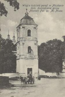 Wieża kościoła paraf. w Majdanie kolb. uszkodzona przez Moskali [Pocztówka]