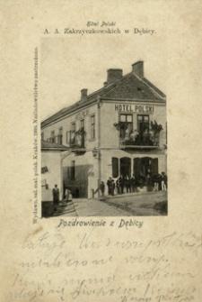 Pozdrowienie z Dębicy : Hotel Polski A. A. Zakrzyczkowskich w Dębicy [Fotowidokówka z obiegu]