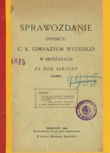 Sprawozdanie Dyrekcyi C. K. Gimnazyum w Brzeżanach za rok szkolny 1905