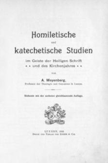 Homiletische und katechetische Studien : im Geiste der Heiligen Schrift und des Kirchenjahres