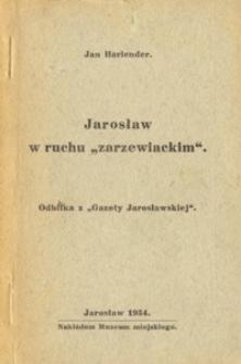 """Jarosław w ruchu """"zarzewiackim"""""""