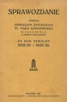 Sprawozdanie Dyrekcji Gimnazjum Żeńskiego im. Marji Konopnickiej w Przemyślu z prawem publiczności za rok szkolny 1928/29 i 1929/30