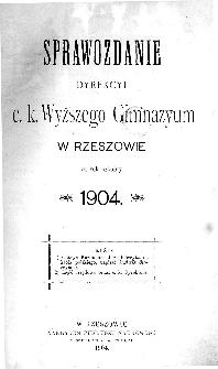 Sprawozdanie Dyrekcyi C. K. Gimnazyum Wyższego w Rzeszowie za rok szkolny 1904