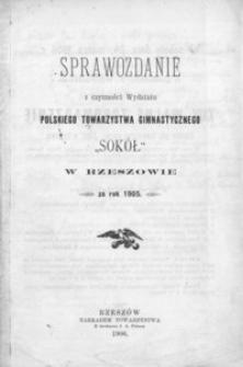 """Sprawozdanie z czynności Wydziału Polskiego Towarzystwa Gimnastycznego """"Sokół"""" w Rzeszowie za rok 1905"""