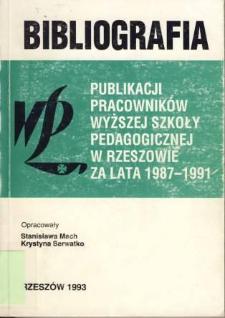 Bibliografia publikacji pracowników WSP [Wyższej Szkoły Pedagogicznej] w Rzeszowie za lata 1987-1991
