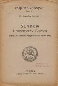 Śladem komentarzy Cezara : (hetman Jan Zamoyski współpracownikiem Heidensteina)