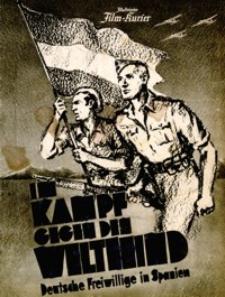 Illustrierter Film-Kurier : Im Kampf gegen den Weltfeind : Deutsche Freiwillige in Spanien. [1939], nr 2960