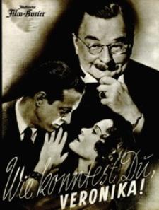 Illustrierter Film-Kurier : Wie konntest Du, Veronika! [1940], nr 3118