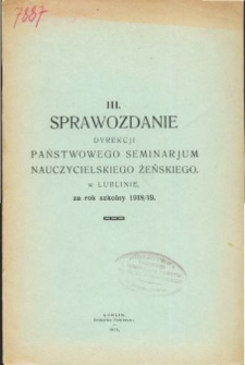 Sprawozdanie Dyrekcyi Publicznego Seminaryum Nauczycieskiego Żeńskiego w Lublinie za rok szkolny 1918/19