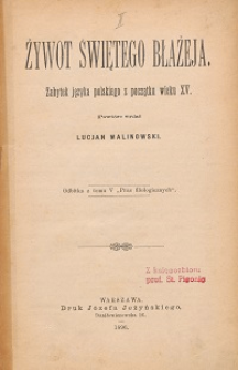 Żywot świętego Błażeja : zabytek języka polskiego z początku wieku XV