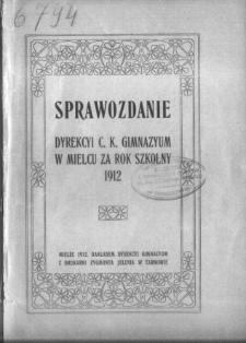 Sprawozdanie Dyrekcyi C. K. Gimnazyum w Mielcu za rok szkolny 1912