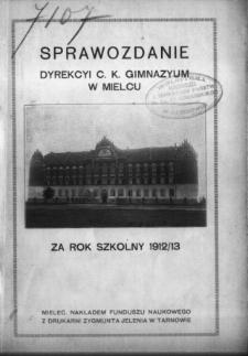 Sprawozdanie Dyrekcyi C. K. Gimnazyum w Mielcu za rok szkolny 1912/13