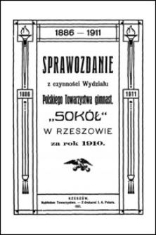 """Sprawozdanie z czynności Wydziału Polskiego Towarzystwa Gimnastycznego """"Sokół"""" w Rzeszowie za rok 1910"""
