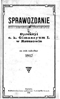 Sprawozdanie Dyrekcyi C. K. Gimnazyum I w Rzeszowie za rok szkolny 1917