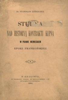 Studya nad historyą kontraktu kupna w prawie niemieckiem epoki frankońskiej. T. 1