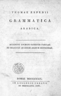Grammatica arabica : accedunt Locmani Sapientis fabulae et selectae quaedam Arabum sententiae