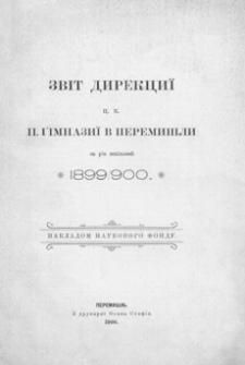 Zvìt direkciï c. k. II. gimnaziï v Peremišli za rìk škìlʹnij 1899/900