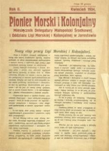 Pionier Morski i Kolonjalny : miesięcznik Delegatury Małopolski Środkowej i Oddziału Ligi Morskiej i Kolonjalnej w Jarosławiu. 1934, R. 2, [nr 4] (kwiecień)