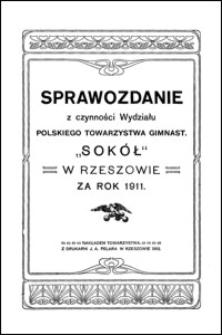 """Sprawozdanie z czynności Wydziału Polskiego Towarzystwa Gimnast. """"Sokół"""" w Rzeszowie za rok 1911"""