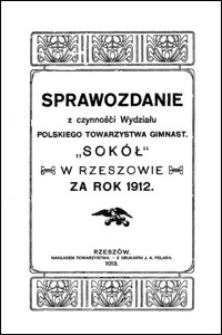"""Sprawozdanie z czynności Wydziału Polskiego Towarzystwa Gimnast. """"Sokół"""" w Rzeszowie za rok 1912"""