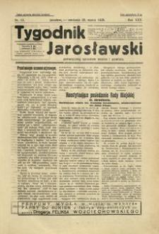 Tygodnik Jarosławski : poświęcony sprawom miasta i powiatu. 1928, R. 25, nr 13 (marzec)
