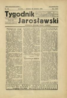 Tygodnik Jarosławski : poświęcony sprawom miasta i powiatu. 1928, R. 25, nr 16 (kwiecień)
